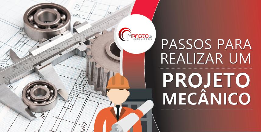 5 Passos para se realizar um Projeto Mecânico