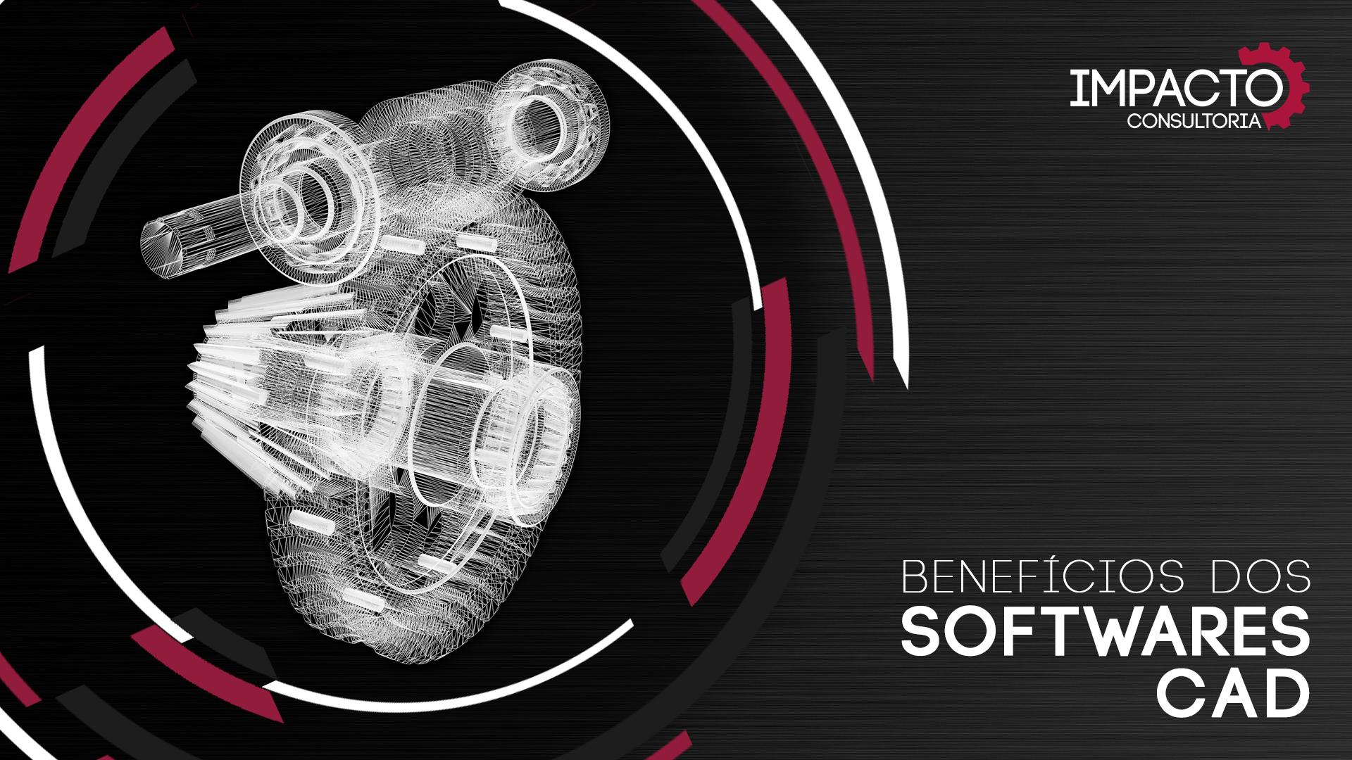 Benefícios dos softwares CAD